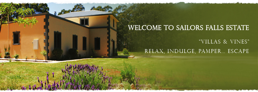 Welcome to Sailors Falls Estate... Villas & Vines... Relax, Indulge, Pamper... Escape